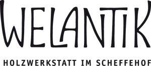 Welantik - Holzwerkstatt im Scheffehof